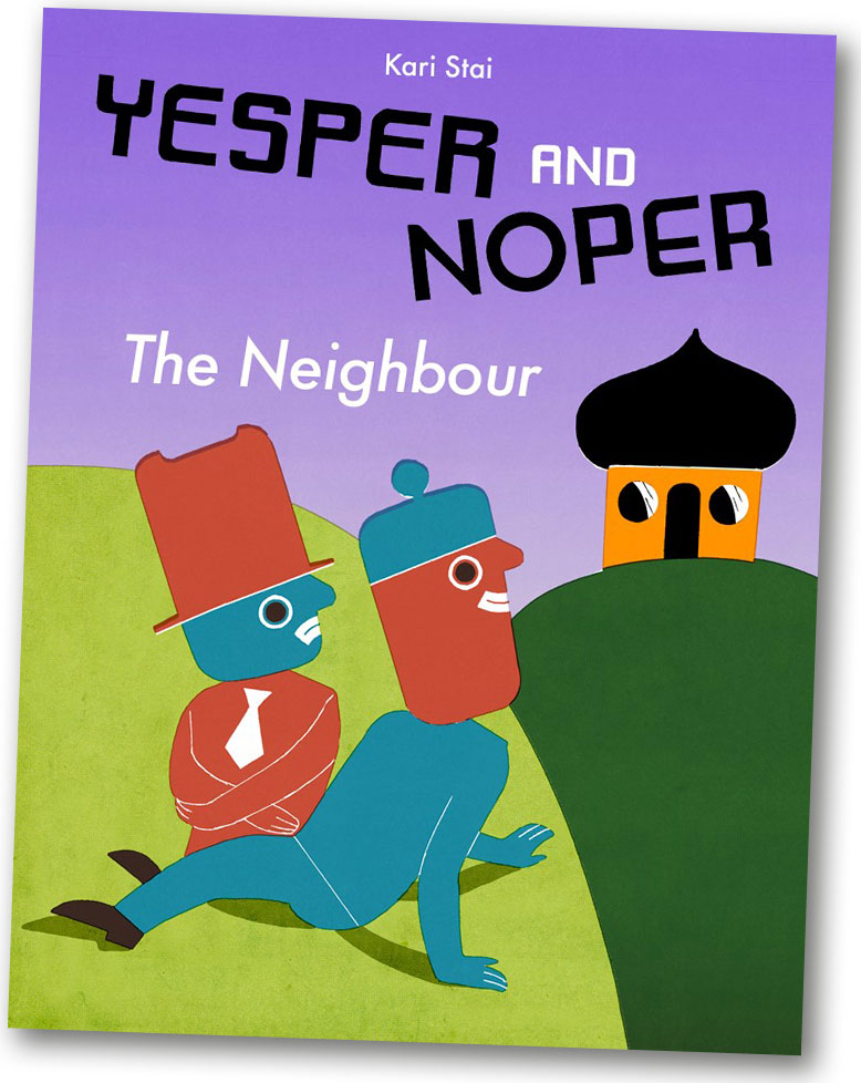 Kari Stai: Jakob og Neikob – Naboen/Yesper and Noper – the Neighbour