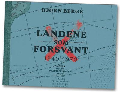 Bjørn Berge: Landene som forsvant/Nowhere Lands