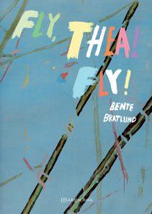 Bente Bratlund: Fly, Thea, Fly!