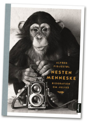 Alfred Fidjestøl: Nesten menneske - biografien om Julius/Almost Human - the Bigraphy of Julius the Chimpanzee