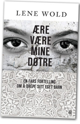 Lene Wold: Ære være mine døtre/No Honour in Crime