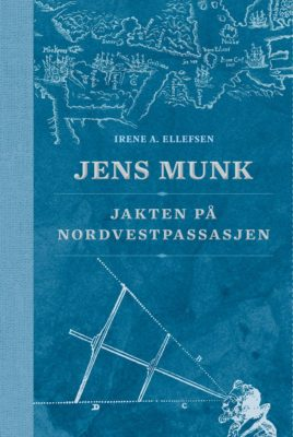 "Cover of ""Jens Munk. The Hunt for the Northwest Passage"""